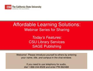 Affordable Learning Solutions: Webinar Series for Sharing  Today ' s Features: