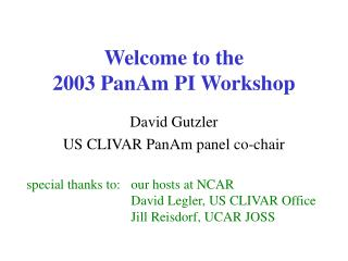 Welcome to the  2003 PanAm PI Workshop