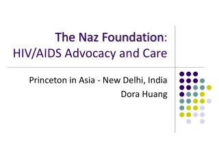 The Naz Foundation :  HIV/AIDS Advocacy and Care