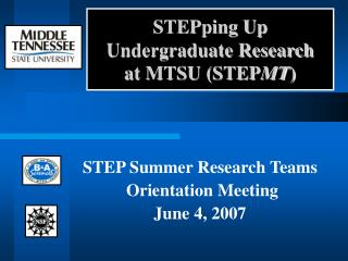 STEPping Up  Undergraduate Research  at MTSU (STEP MT )