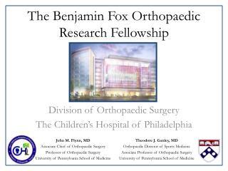 The Benjamin Fox Orthopaedic Research Fellowship