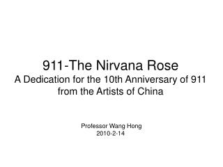 911-The Nirvana Rose  A Dedication for the 10th Anniversary of 911 from the Artists of China