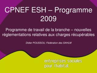 CPNEF ESH � Programme 2009