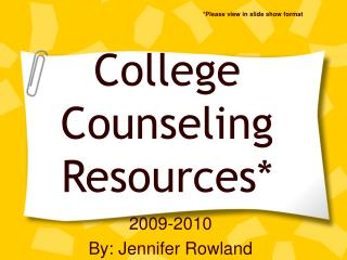 College Counseling        Resources*