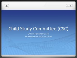Child Study Committee (CSC)