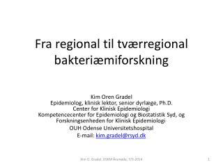 Fra regional til tv�rregional bakteri�miforskning