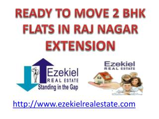 2 bhk flats for  sale in Raj nagar extension.