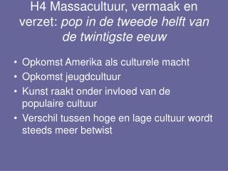 H4 Massacultuur, vermaak en verzet:  pop in de tweede helft van de twintigste eeuw