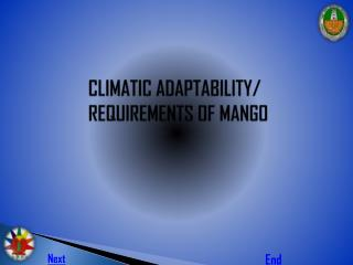 CLIMATIC ADAPTABILITY/ REQUIREMENTS OF MANGO