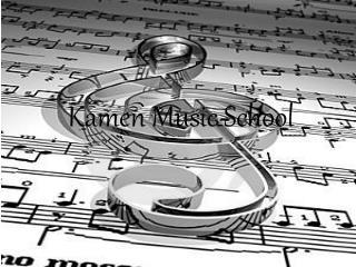 Kamen Music School