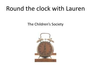 Round the clock with Lauren