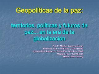 Geopolíticas de la paz:  territorios, políticas y futuros de paz... en la era de la globalización