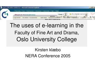 The uses of e-learning in the  Faculty of Fine Art and Drama, Oslo University College