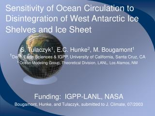 Sensitivity of Ocean Circulation to Disintegration of West Antarctic Ice Shelves and Ice Sheet