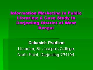 Information Marketing in Public Libraries: A Case Study in Darjeeling District of West Bengal