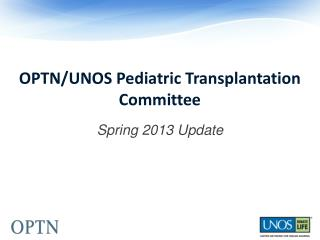 OPTN/UNOS Pediatric Transplantation Committee