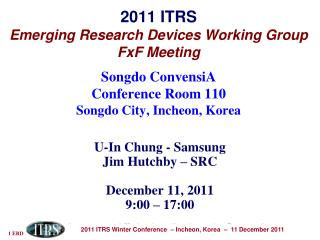U-In Chung - Samsung Jim Hutchby – SRC December 11, 2011  9:00 – 17:00