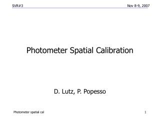 Photometer Spatial Calibration