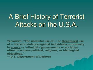 A Brief History of Terrorist Attacks on the U.S.A.