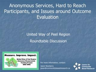 Anonymous Services, Hard to Reach Participants, and Issues around Outcome Evaluation