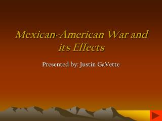 Mexican-American War and its Effects