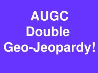 AUGC Double  Geo-Jeopardy!