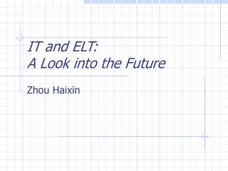 IT and ELT:  A Look into the Future