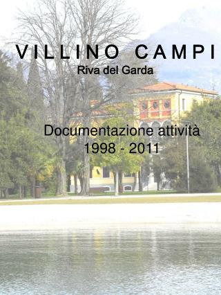 V I L L I N O   C A M P I Riva del Garda