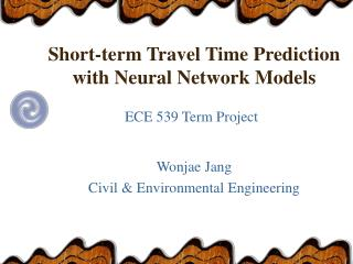 Short-term Travel Time Prediction with Neural Network Models