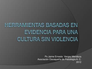 Herramientas Basadas en Evidencia para una Cultura sin Violencia
