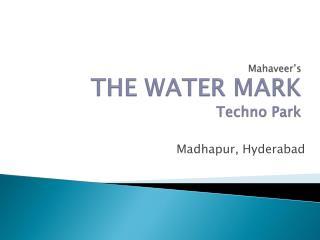 Mahaveer's THE WATER MARK  Techno Park