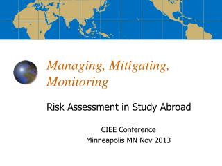 Managing, Mitigating, Monitoring