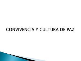 CONVIVENCIA Y CULTURA DE PAZ