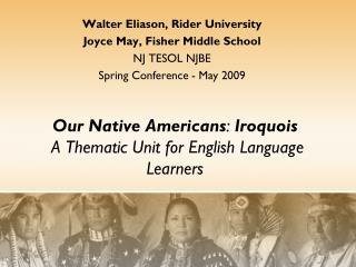Our Native Americans :  Iroquois  A Thematic Unit for English Language Learners