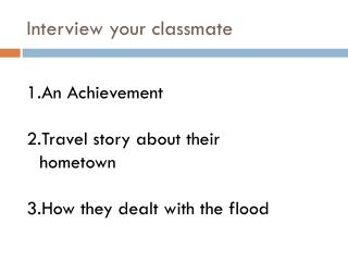 Interview your classmate