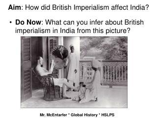 Aim : How did British Imperialism affect India?