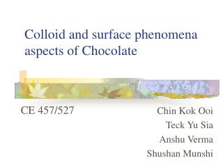 Colloid and surface phenomena aspects of Chocolate