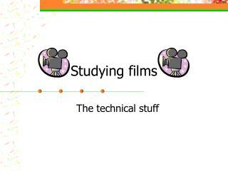 Studying films