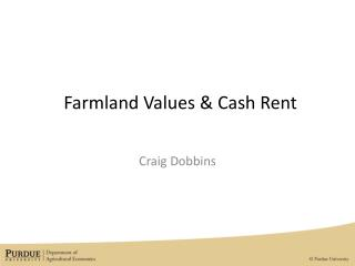 Farmland Values  Cash Rent