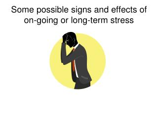 Some possible signs and effects of on-going or long-term stress