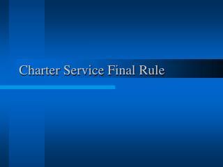 Charter Service Final Rule