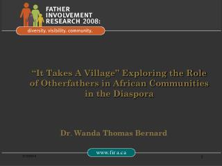 It Takes A Village  Exploring the Role of Otherfathers in African Communities in the Diaspora