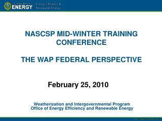 NASCSP MID-WINTER TRAINING CONFERENCE  THE WAP FEDERAL PERSPECTIVE