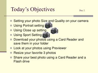 Today's Objectives  Day 2