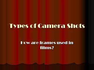 Types of Camera Shots