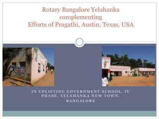 Rotary Bangalore Yelahanka complementing  Efforts of Pragathi, Austin, Texas, USA
