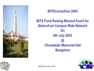 BITSConneXion 2003  BITS Fund Raising Musical Event for State-of-art Campus Wide Network On