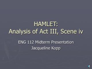 HAMLET: Analysis of Act III, Scene iv