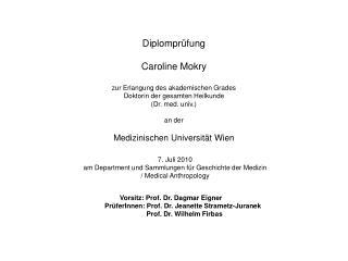 7. Juli 2010  am Department und Sammlungen für Geschichte der Medizin / Medical Anthropology