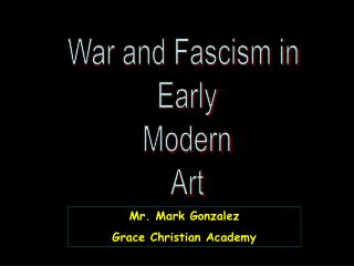War and Fascism in  Early Modern Art